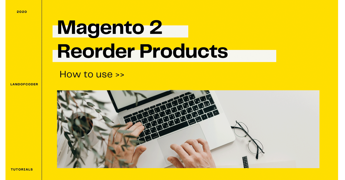 How to use Magento 2 Reorder Products