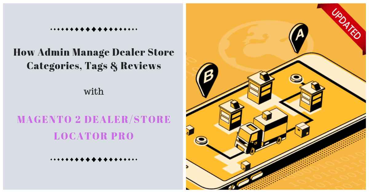 How admin manage dealer categories, tags & reviews in backend of magento 2 dealer store locator pro