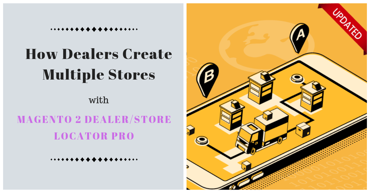 How dealers create multiple stores with magento 2 dealer store locator pro