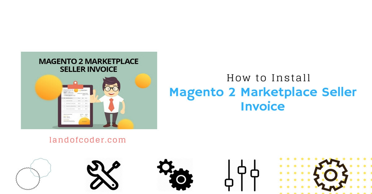 How to Install Magento 2 Marketplace Seller Invoice