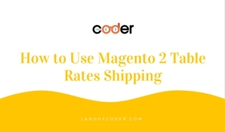 Use Magento 2 Table Rates Shipping