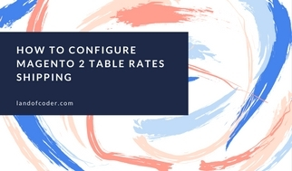 Config Magento 2 Table Rates Shipping