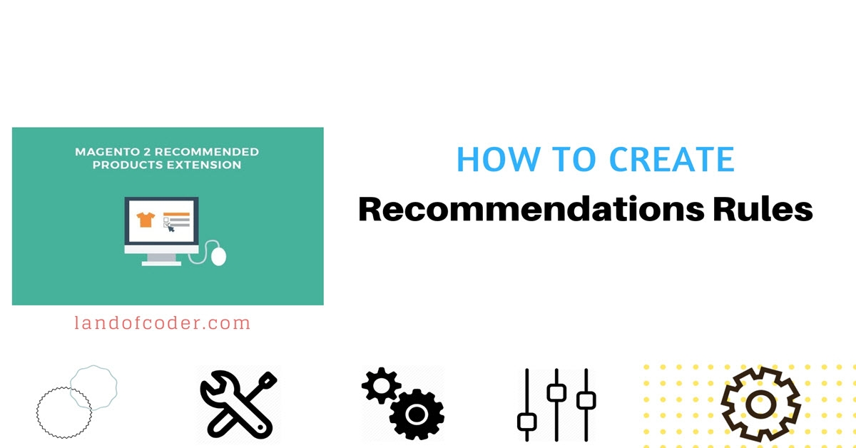 How to Create Recommendation Rules in Magento 2 Recommended Products